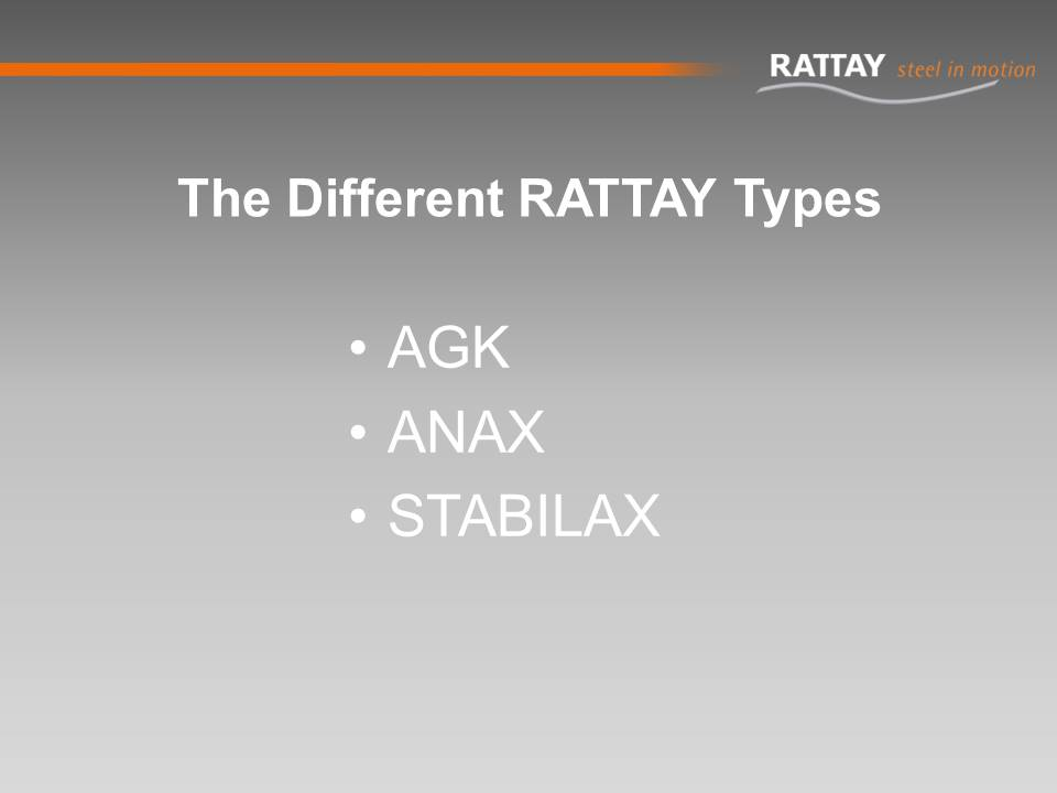 The Different RATTAY Types: AGK ANAX STABILAX