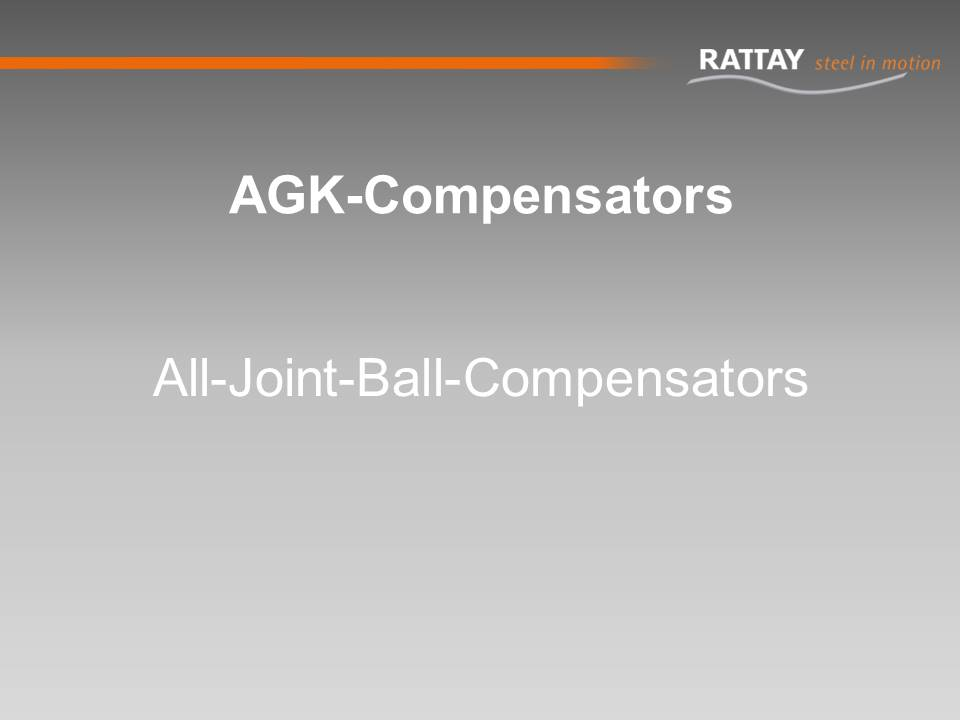 AGK-Compensators: All-Joint-Ball-Compensators