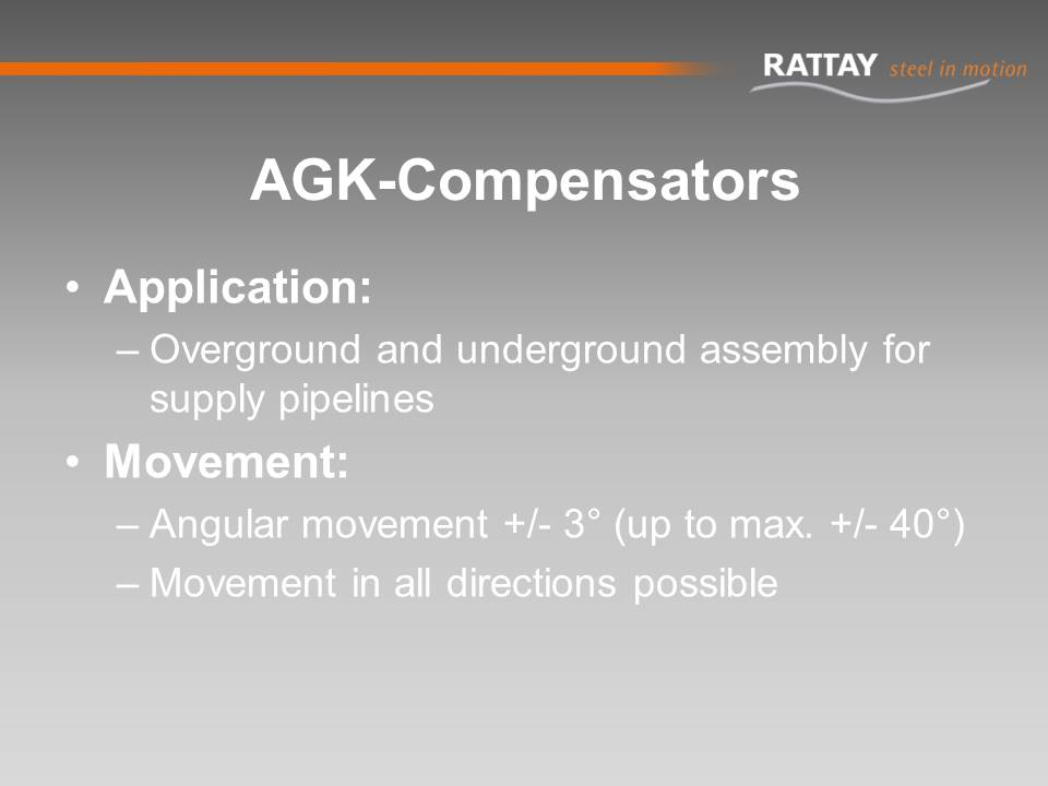 AGK-Compensators: Application & Movement